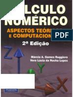 Cálculo Numérico, Aspectos Teóricos e Computacionais - 2 Edição - Márcia A. Gomes Ruggiero e Vera Lúcia da Rocha Lopes.pdf