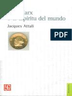 Attali, Jacques - Karl Marx o El Espíritu Del Mundo