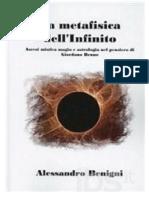 Alessandro Benigni - La Metafisica Dell'Infinito. Ascesi Mistica, Magia Ed Astronomia Nel Pensiero Di Giordano Bruno