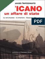 Imposimato - Vaticano; Un Affare Di Stato - Le Infiltrazioni,l'Attentato,Emanuela Orlandi