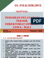 dokumen.tips_sk-dir-no-210-kdir-2012-tentang-pedoman-pelayanan-teknik-direktorat-operasi.pptx