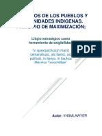 """DERECHOS DE LOS PUEBLOS Y COMUNIDADES INDÍGENAS. PRINCIPIO DE MAXIMIZACIÓN; Litigio estratégico como herramienta de exigibilidad.  """"In quexquichcauh maniz cemanahuac, aic tlamiz, aic polihuiz, in itenyo, in itauhca Mexihco Tenochtitlan"""""""