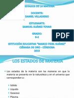 DIAPOSITIVAS ESTADOS Y CAMBIOS DE LA MATERIA - SAMUEL SUAREZ TOVAR.pptx