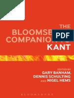 (Bloomsbury Companions) Gary Banham, Dennis Schulting, Nigel Hems-The Bloomsbury Companion to Kant-Bloomsbury Academic (2015)