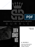 BURBLE - Monocromatic Collection