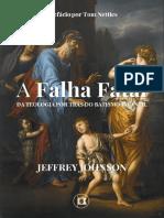 A Falha Fatal Da Teologia Por Trás