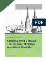 Dr. sc. Velimir BLAŽEVIĆ, Katolička crkva u Hrvata u službi mira i stvaranja samostalne Hrvatske