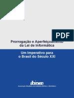 ABINEE -Prorrogação e Aperfeiçoamento da Lei de Informática - Um imperativo para o Brasil do Século XXI