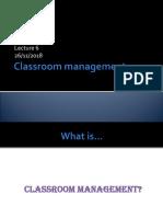 Lecture 6 - Classroom management'18.ppt