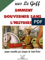 GOFF, Jacques Le = Comment gouverner sans l'Histoire