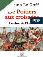 GOFF, Jacques Le = De Poitiers aux croisades