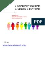 1. Ideologia, Igualdad y Equidad de Genero
