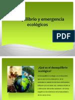 Desequilibrio y Emergencia Ecológicos