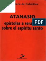 ATANASIO de ALEJANDRÍA - Epístolas a Serapión Sobre El Espiritu Santo. Editorial Ciudad Nueva . Madrid. 2007