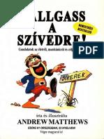 Andrew Matthews - Hallgass a Szivedre