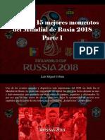 Luis Miguel Urbina - Revive Los 15 Mejores Momentos Del Mundial de Rusia 2018, Parte I