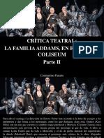Constantino Parente - Crítica Teatral, La Familia Addams en El Teatro Coliseum, Parte II