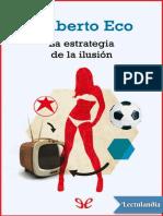 La Estrategia de La Ilusión-Humberto Eco