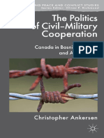 (Rethinking Peace and Conflict Studies) Christopher Ankersen (Auth.)-The Politics of Civil-Military Cooperation_ Canada in Bosnia, Kosovo, And Afghanistan-Palgrave Macmillan UK (2014)