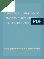 Aspectos Jurídicos de Base Excluyente Del Derecho Tributario
