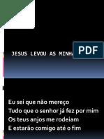 Jesus Levou as Minhas Dores
