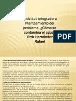 Ortiz Hernandez Rafael M20S1 Comosecontaminaelagua
