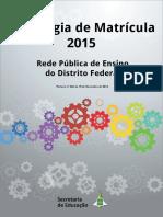 SEDF Caderno EstratégiadeMatrícula 2015