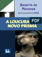 A Loucura sob um novo prisma Bezerra de Menezes.pdf