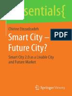 [essentials] Chirine Etezadzadeh (auth.) - Smart City – Future City__ Smart City 2.0 as a Livable City and Future Market (2016, Springer Vieweg).pdf