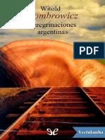 Peregrinaciones argentinas - Witold Gombrowicz.pdf