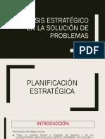 Análisis Estratégico en La Solución de Problemas