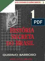 Barroso Gustavo - História Secreta Do Brasil Volume 1