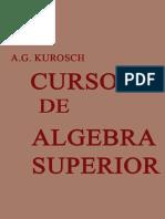164731546 Curso de Algebra Superior a G Kurosch PDF