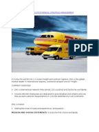 project report on logistics management in dhl Project report on logistics management in dhl case study report of dhl abstract the rapid development of global commerce has drove logistics to reduce products lifecycles, increase response and action efficiency and optimize investments of inventory for current businesses.