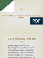 Proses berakhirnya pemerintahan orde baru dan terjadinya reformasi.pptx