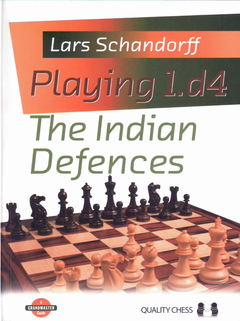 Chessbook - Lars Schandorff - Playing 1 d4 - The Indian Defences
