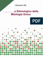 Dizionario Etimologico della Mitologia Greca - Dizionari Utili.pdf