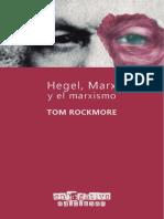 Tom Rockmore - Hegel, Marx y El Marxismo