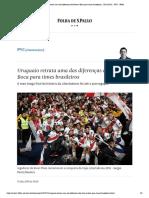 Uruguaio retrata uma das diferenças de River e Boca para times brasileiros - 10_12_2018 -
