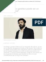 """Entrevista_ Cáncer_ """"El Diagnóstico Genético Puede Ser Un Problema Social"""" _ EL PAÍS Semanal"""