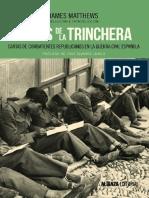 Matthews James. Voces de La Trinchera. Cartas de Combatientes Republicanos en La Guerra Civil Española.