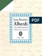Daniel Paredes - Juan Bautista Alberdi y La Unidad Nacional. a 200 Años de Su Nacimiento. 1810-2010