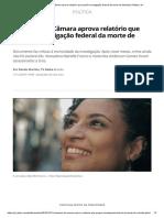 Comissão Da Câmara Aprova Relatório Que Propõe Investigação Federal Da Morte de Marielle _ Política _ G1