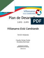 Plan Desarrollo 2012-2015-Villanueva Esta Cambiando-Adoptado