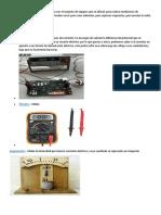 Los Equipos de Medición de Electrónica Son El Conjunto de Equipos Que Se Utilizan Para Realizar Mediciones de Dispositivos Eléctricos o Electrónicos