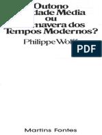 WOLFF, Philipp. Outono da Idade Média ou Primavera dos Tempos Modernos.pdf