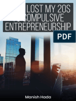 How I lost my 20s to Compulsive Entrepreneurship