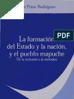 Jorge Pinto R. - La Formacion Del Estado y La Nacion, y El Pueblo Mapuche. de La Inclusion a La Exclusion