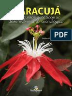 Maracujá - Dos Recursos Genéticos Ao Desenvolvimento Tecnológico