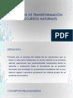 Tecnicas de Transformación de Recursos Naturales